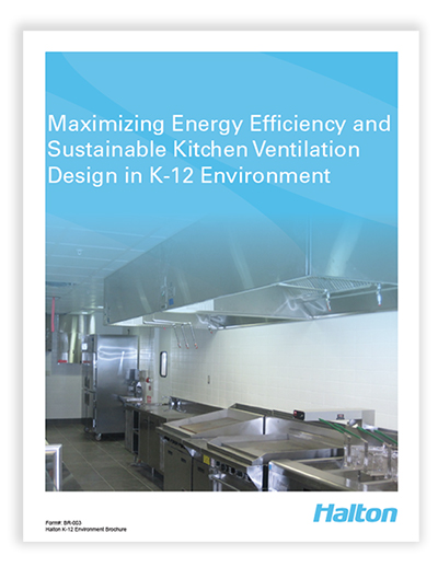 Download Halton's Brochure on K-12 Kitchen Ventilation